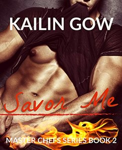 Savor Me (Master Chefs Series #2: An Adult Contemporary Romance) - Published on Dec, 2013