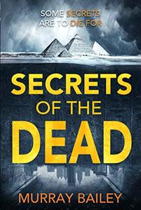 Secrets of the Dead: A serial killer thriller with an ancient Egyptian twist (An Alex MacLure thriller Book 2) - Published on Oct, 2018