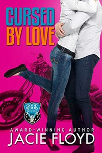 Cursed by Love (A Good Riders Romance Book 2)