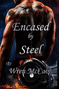 Encased by Steel (Steel MC Book 1)