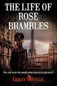 THE LIFE OF ROSE BRAMBLES: Will she fight the demons within her to get him back? (ROSE BRAMBLES SERIES Book 2) - Published on Jun, 2020