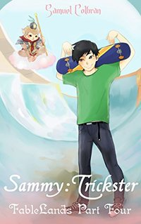 Sammy: Trickster (FableLands Book 4)