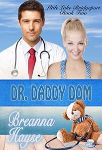 Dr. Daddy Dom (Little Lake Bridgeport Book 2)