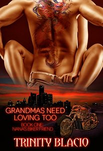 Grandmas Need Loving Too: Nana's Biker Friend