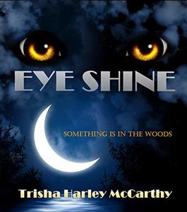 Eye Shine: Something is in the woods