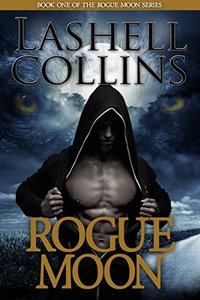Rogue Moon (Bad Boy Alphas) (Rogue Moon Series Book 1) - Published on Mar, 2016