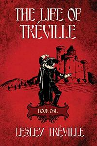THE LIFE OF TRÉVILLE: Book 1