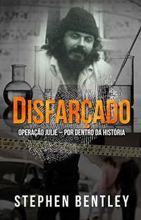 Disfarçado: Operação Julie – por dentro da história (Portuguese Edition)