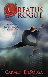 Creatus Rogue (A Creatus Series Book 2) - Published on Feb, 2014