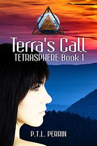 Terra's Call: TetraSphere - Book 1 - Published on Oct, 2019