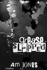 Grease Slapped (Ink Slapped Book 2)