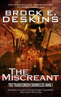 The Miscreant (The Transcended Chronicles Book 1)
