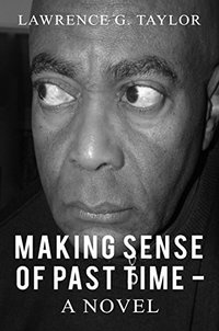 Making Sense of Past Time – a Novel
