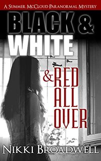 Black and White and Red all Over: a Summer McCloud paranormal mystery (Summer McCloud paranormal mystery series Book 3) - Published on May, 2016