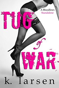 Tug Of War (Bloodlines Series)