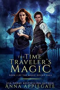 The Time Traveler's Magic (Book 1 of the Magic Bound Saga)