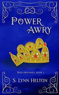 Power Awry (Wild Heritance Book 2) - Published on Oct, 2019