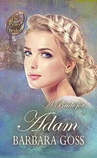 A Bride for Adam (The Proxy Brides Book 33)