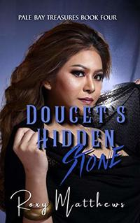 Doucet's Hidden Stone (Pale Bay Treasures Book 3)