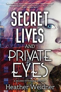 Secret Lives and Private Eyes: A Delanie Fitzgerald Mystery - Published on May, 2016