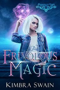 Frivolous Magic (Chantilly Lace Book 1)