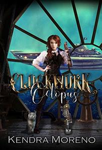 Clockwork Octopus: A Steampunk Reverse Harem (The Clockwork Almanac Book 2)