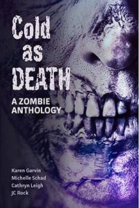 Cold as Death: A Zombie Anthology