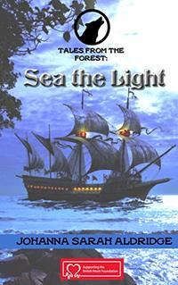 Tales From the Forest: Sea The Light