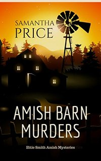 Amish Barn Murders (Ettie Smith Amish Mysteries Book 9)