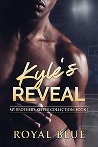 Kyle's Reveal (My Brother's Keeper Collection Book 1)
