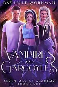 Vampires & Gargoyles: Jasmine's Vampire Fairy Tale (Seven Magics Academy Book 8)