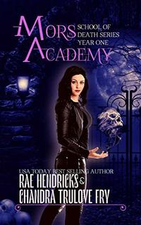 Mors Academy Year One (School of Death Book 1) - Published on Nov, 2020