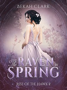 The Raven in Spring (Rise of the Hawk Book 2) - Published on Sep, 2015