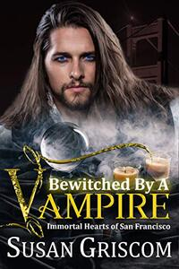 Bewitched by a Vampire (Immortal Hearts of San Francisco Book 6)