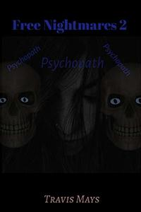 Psychopath (Free Nightmares Book 2) - Published on Apr, 2016