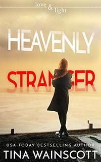 Heavenly Stranger (Love and Light Book 10) - Published on Feb, 2020