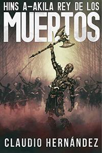 HINS A-AKILA Rey de los muertos (Spanish Edition)