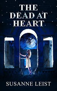 THE DEAD AT HEART: Book Three of The Dead Game Series - Published on Jul, 2020