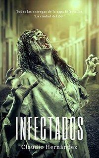 Infectados: La saga completa de Infectados Hins A-Akila (Spanish Edition)