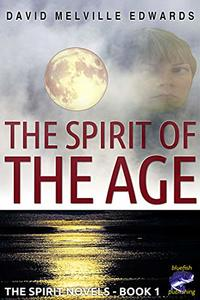 The Spirit of the Age: Murder, mystery, mayhem, metaphysics ... and mermaids (The Spirit Novels Book 1) - Published on May, 2019