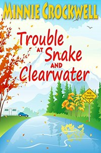Trouble at Snake and Clearwater (Will Travel for Trouble Series Book 5)
