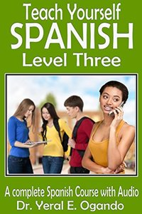 Teach Yourself Spanish Level Three: A Complete Spanish course with Audio