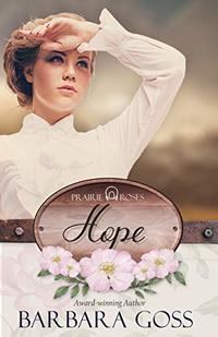 Hope (Prairie Roses Collection One Book 3)