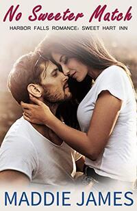 No Sweeter Match (A Harbor Falls Romance Book 13)