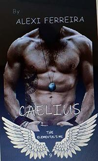 CAELIUS: Elementals MC (book 9) (Elemental's MC) - Published on Feb, 2019