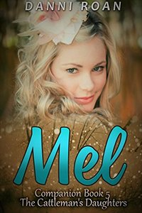 Mel: Companion Book 5: The Cattleman's Daughters