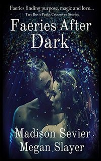 Faeries After Dark: A Rosie Peaks Crossover Novel