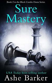 Sure Mastery (The Black Combe Doms Book 2)