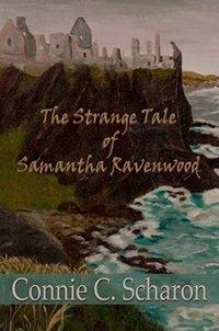 The Strange Tale of Samantha Ravenwood (Highland Legends Book 4)