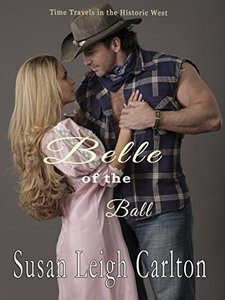 Belle of the Ball: A Historic Western Time Travel Romance (An Oregon Trail Time Travel Romance Book 2)
